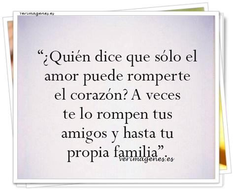 ¿quién dice que sólo el amor puede romperte el corazón?