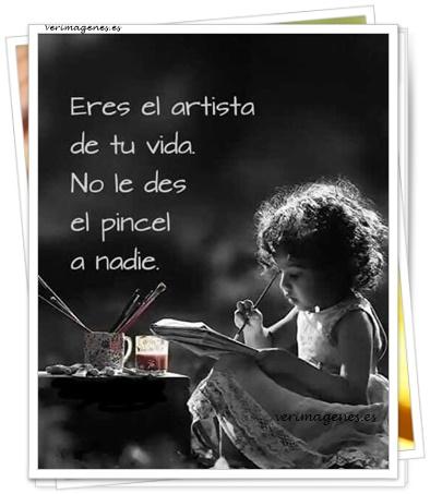 Eres el artista de tu vida