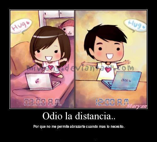 Odio la distancia ...