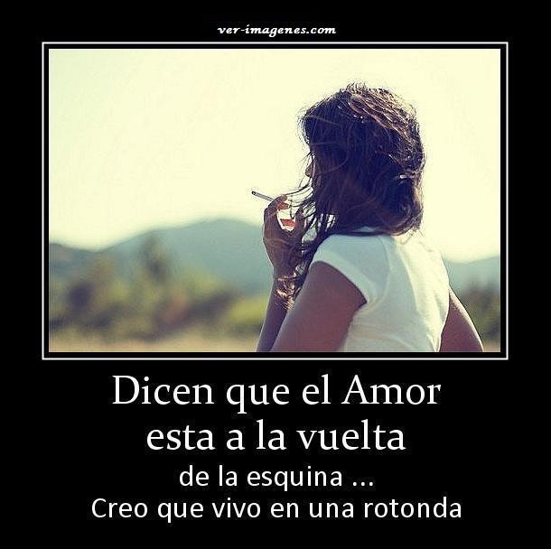 Dicen que el amor ....