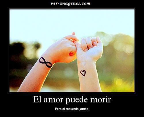 El amor puede morir.