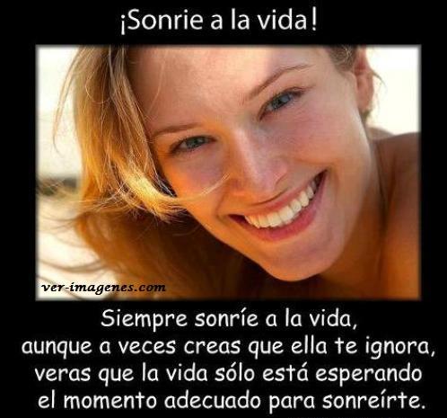 ¡ sonríe a la vida !