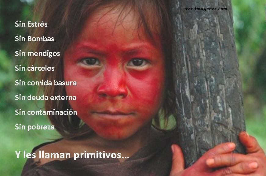 Y les llaman primitivos ....