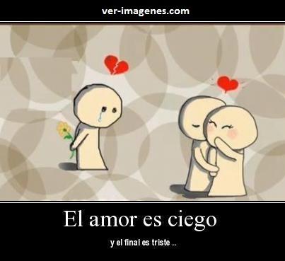 El amor es ciego .....