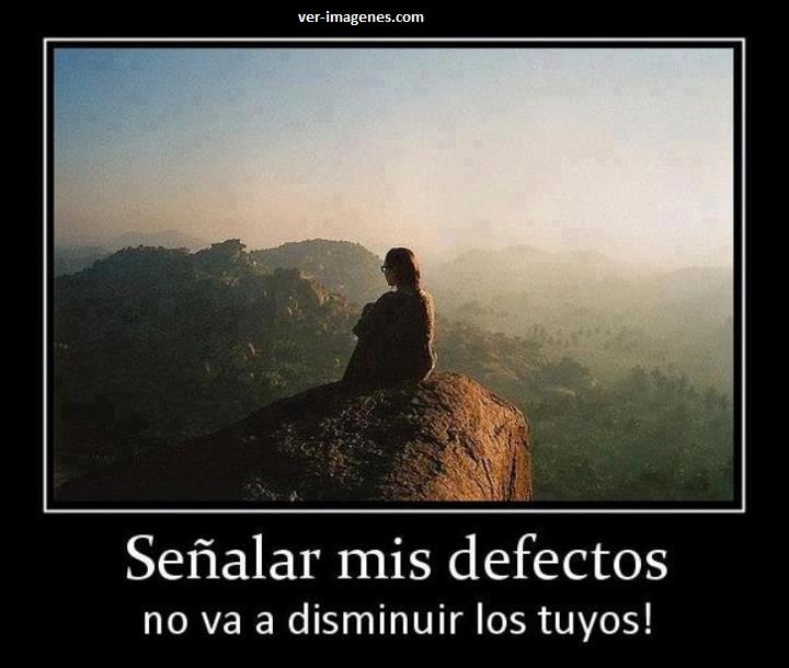 Señalar mis defectos ......