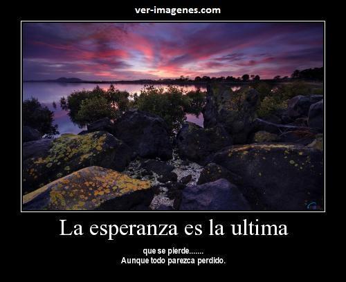 Imagen La Esperanza es la Ultima.....