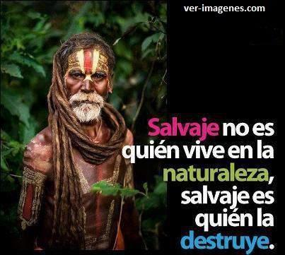 Salvaje No es el que Vive......