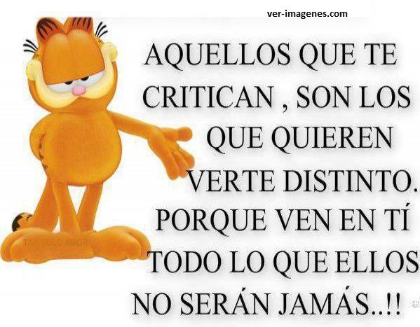 Aquellos que te critican.....