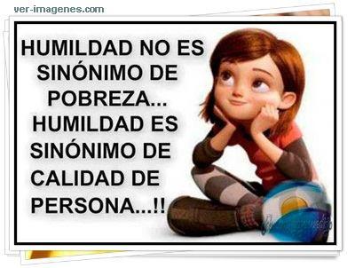 Humildad no es sinónimo de pobreza...