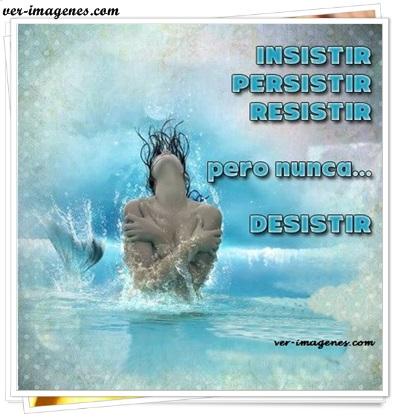 Insistir, persistir, resistir