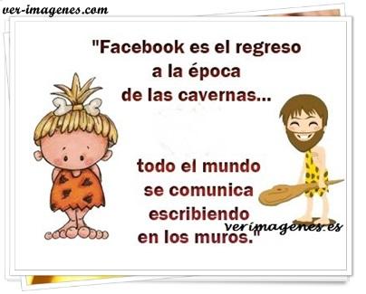 Facebook es el regreso a la época de las cavernas..
