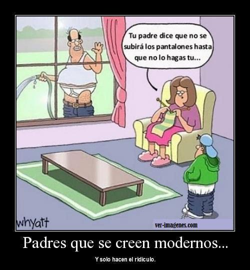 Padres que se creen modernos