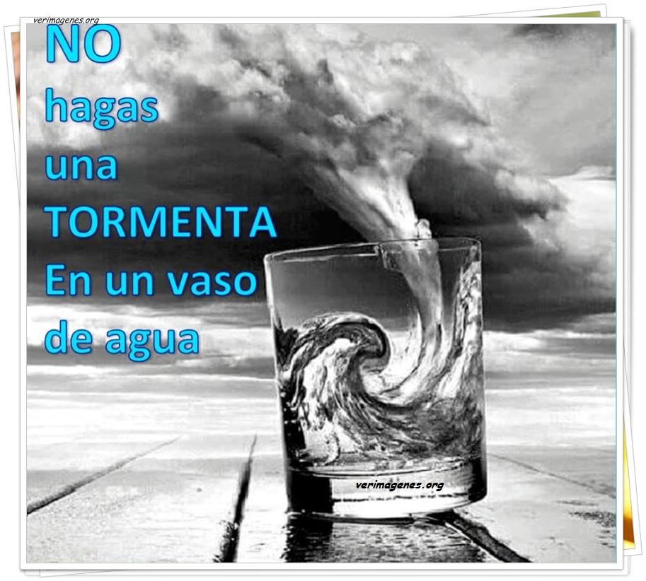 No hagas una tormenta