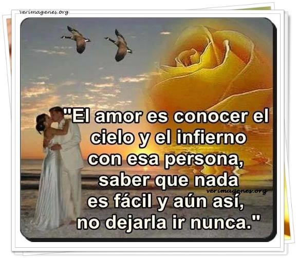El amor es conocer el cielo y el infierno con esa persona