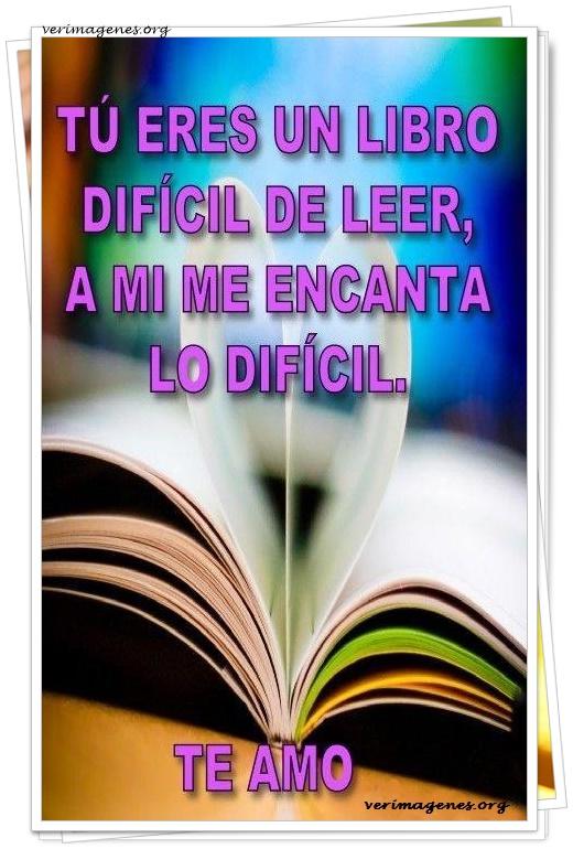 Tú eres un libro difícil de leer