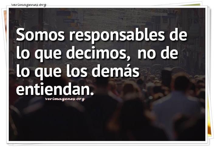 Somo responsables de lo que decimos