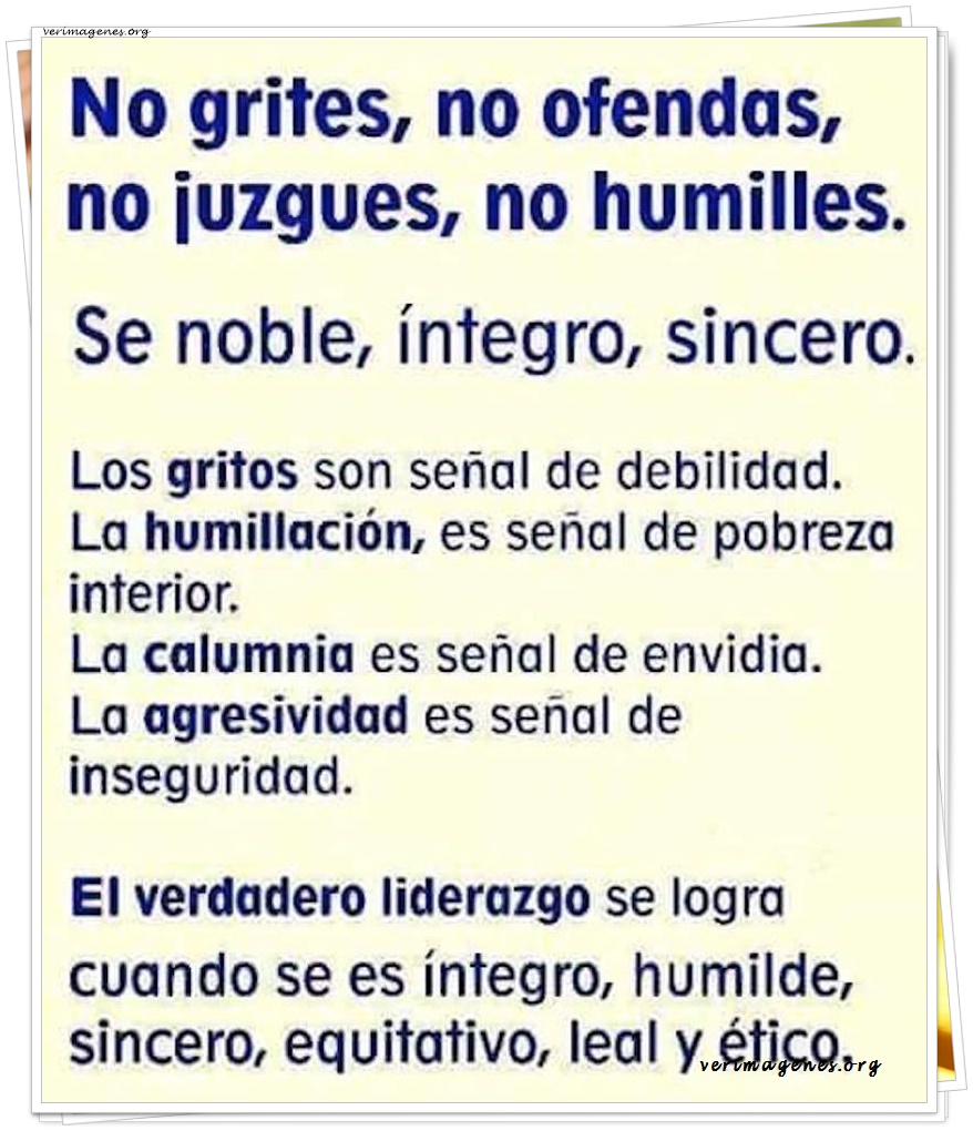 No grites, no ofendas, no juzgues, no humilles