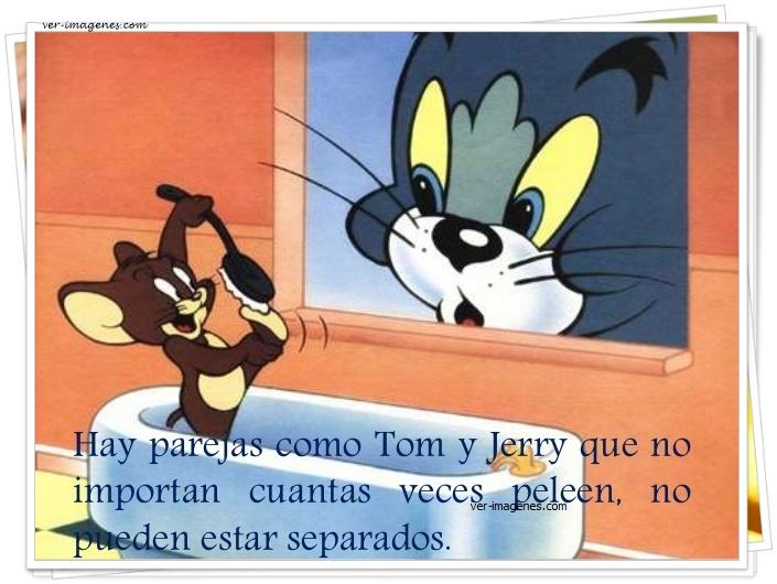 Hay parejas como Tom y Jerry