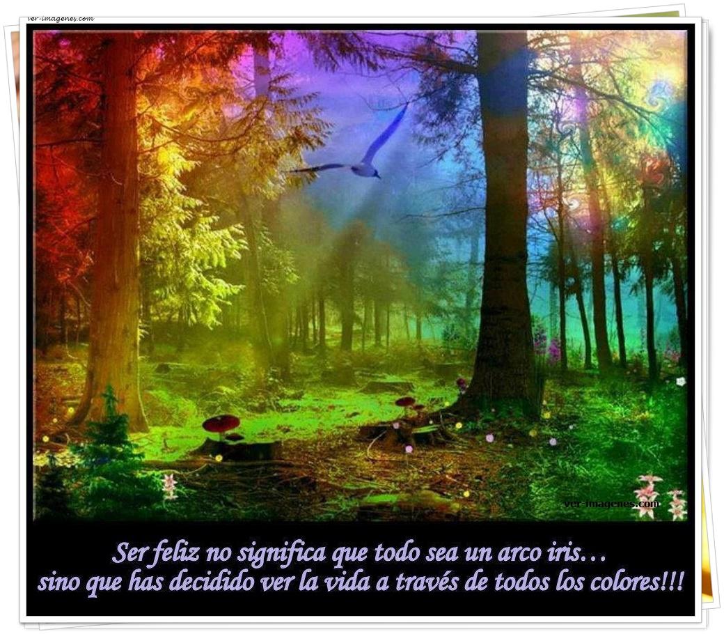 Ser feliz no significa que todo sea un arco iris