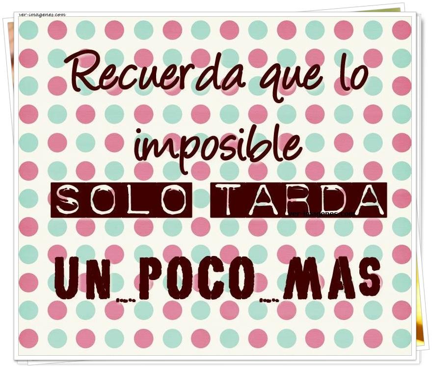 Recuerda que lo imposible