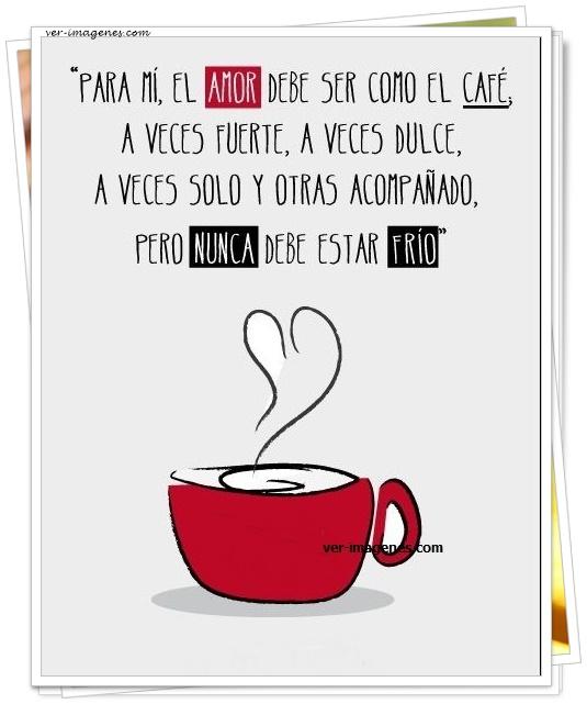 Para mi, el amor debe ser como el café