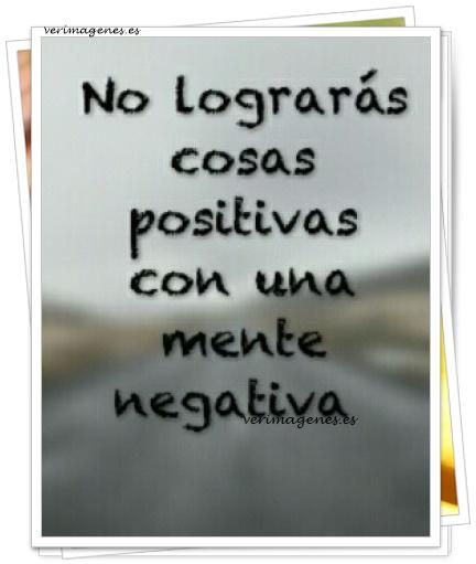 No lograras cosas positivas