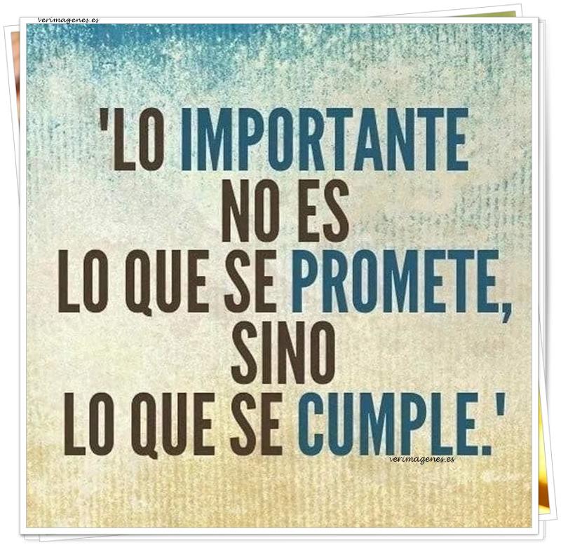 Lo importante no es lo que se promete